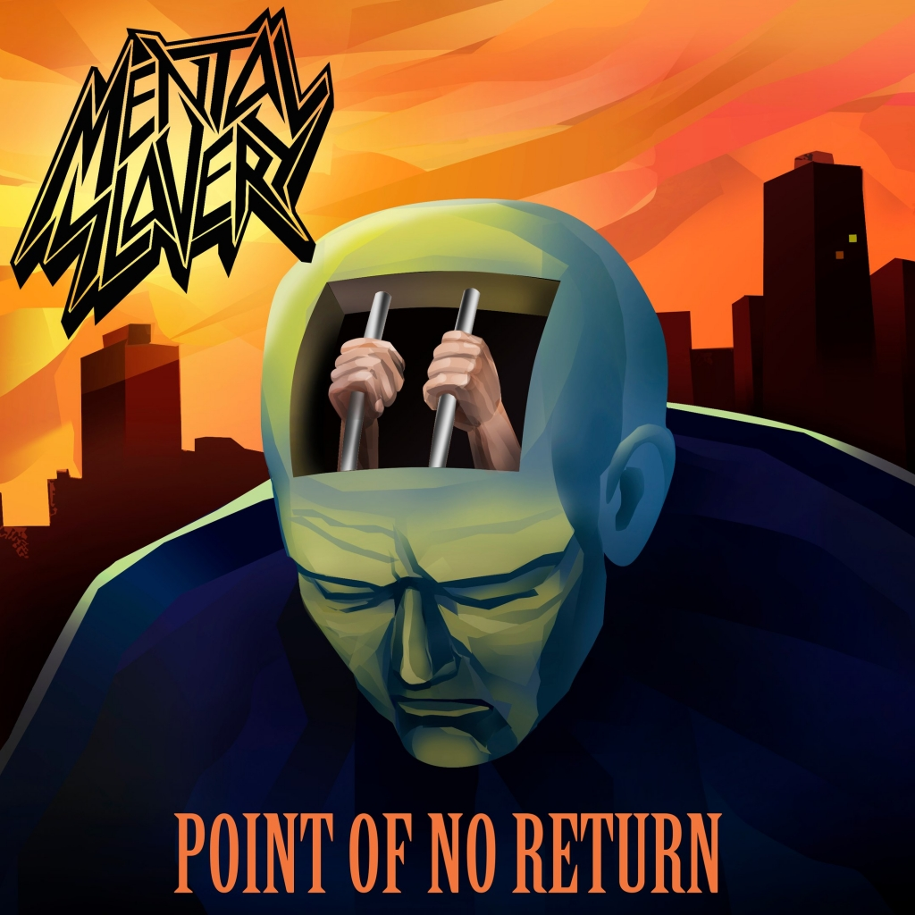 MENTAL SLAVERY - Point Of No Return